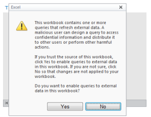 This workbook contains one or more queries that refresh external data... Do you want to enable queries to external data in this workbook?